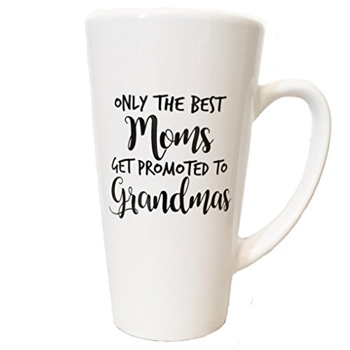 16oz Large Coffee, Latte, Tea Mug for Grandma Gift -Only The Best Moms Get Promoted To Grandmas - Great Pregnancy Reveal Gift Idea or Pregnancy Announcement (Best Mugs Latte)