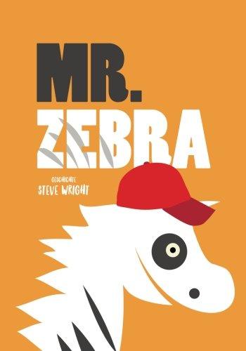 Mr. Zebra: Das kleine Zebra und sein großes Abenteuer (Mr. Zebra Buch 1) (German Edition) PDF