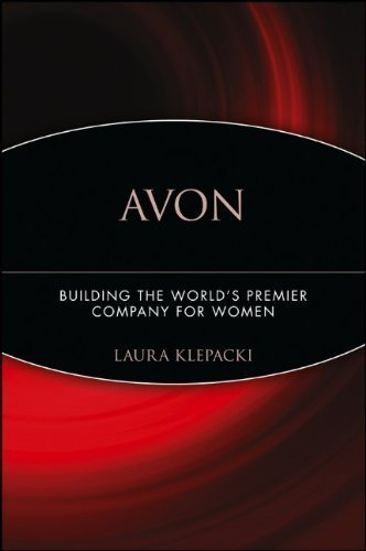 Avon: Building The World's Premier Company For Women by Klepacki, Laura published by Wiley (2006)