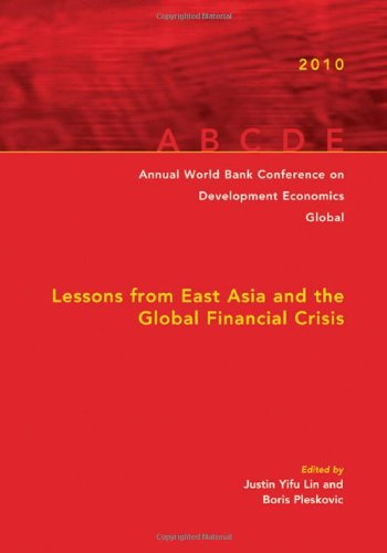 annual-world-bank-conference-on-development-economics-2010-global-lessons-from-east-asia-and-the-glo