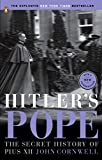 Hitler's Pope: The Secret History of Pius XII: Written by John Cornwell, 2000 Edition, (New Ed) Publisher: Penguin [Paperback]