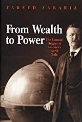 From Wealth to Power: The Unusual Origins of America's World Role (Princeton Studies in International History and Politics)