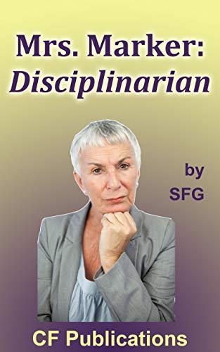 Mrs. Marker: Disciplinarian