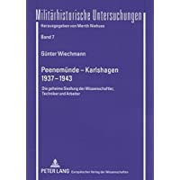 Peenemünde – Karlshagen- 1937-1943: Die geheime Siedlung der Wissenschaftler, Techniker und Arbeiter (Militärhistorische Untersuchungen)