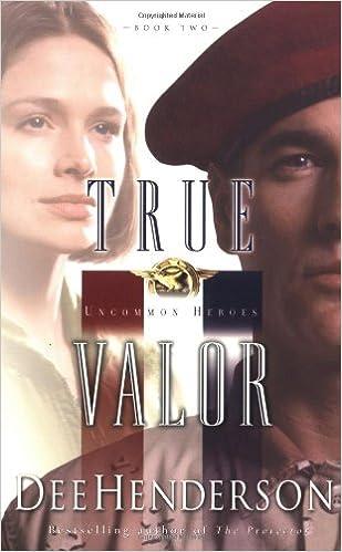 Kostenlose elektronische PDF-eBooks zum Download True Valor (Uncommon Heroes, Book 2) PDF by Dee Henderson 1576738876