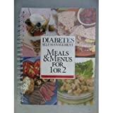 Diabetes Self-Management's Meals and Menus for One or Two, Marjorie Hollands and Margaret Howard, 096317018X