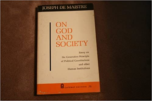 Paying To Write Assignment On God And Society Essay On The Generative Principle Of Political  Constitutions And Other Human Institutions Joseph De Maistre Amazoncom  Books Creative Writer Company also Example Of Thesis Statement For Essay On God And Society Essay On The Generative Principle Of Political  What Is A Thesis Of An Essay