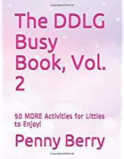 The DDLG Busy Book, Vol. 2: 50 MORE Activities for Littles to Enjoy!