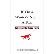 If On a Winter's Night a Fox: In Defense of Urban Foxes