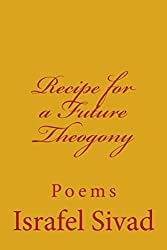 Recipe for a Future Theogony: Poems