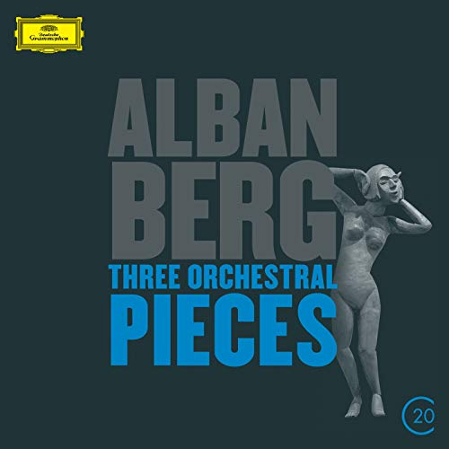Three Orchestral Pieces - Berg: Three Orchestral Pieces