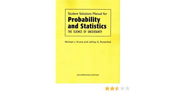 Amazon probability and statistics solutions manual amazon probability and statistics solutions manual 9780716762195 michael j evans jeffrey s rosenthal books fandeluxe Gallery