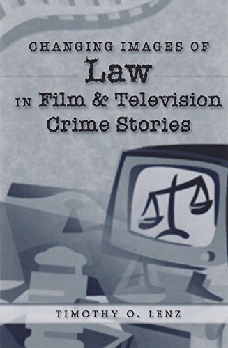 Changing Images of Law in Film and Television Crime Stories (Politics, Media, and Popular Culture)