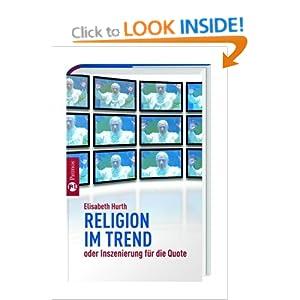 Religion im Trend oder Inszenierung fuer die Quote? Elisabeth Hurth