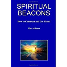 Spiritual Beacons - How to Construct and Use Them!