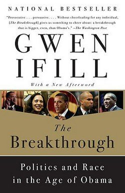 Gwen Ifill: The Breakthrough : Politics and Race in the Age of Obama (Paperback); 2009 Edition