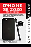 iPhone SE 2020 Simplified Guide For The Elderly: A