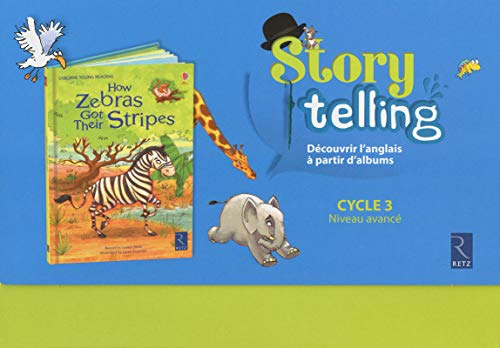 How Zebras Got Their Tripes - Story Telling Cycle 3 Niveau Avance - Découvrir l'Anglais a Partir Alb ()