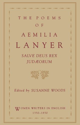 The Poems Of Aemilia Lanyer: Salve Deus Rex Judaeorum (Women Writers In English 1350-1850)