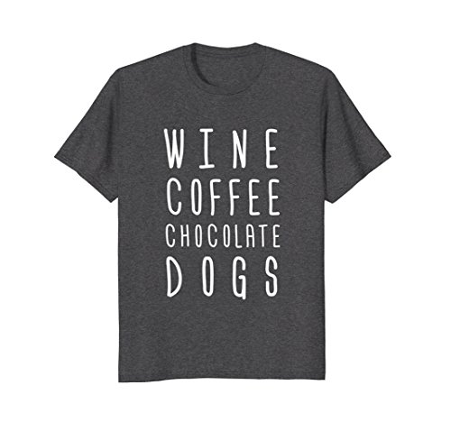 Mens Wine Coffee Chocolate Dogs Tshirt Funny Mothers Day Gift Mom Large Dark Heather (Funny T-shirt Dark Dog)