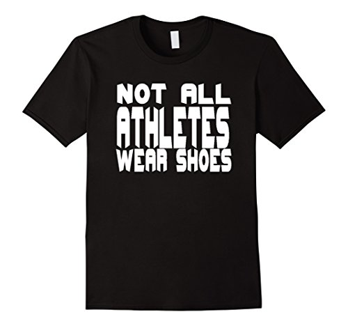 Men's Not All Athletes Wear Shoes Swimming Swimmer T-Shirt XL Black