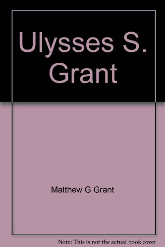 Title: Ulysses S Grant general and President His Gallery