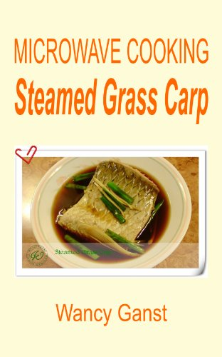 Download microwave cooking steamed grass carp microwave cooking download microwave cooking steamed grass carp microwave cooking fishes shellfishes book 11 book pdf audio ideai2yke forumfinder Image collections