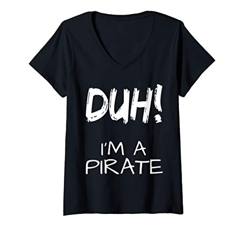 Womens Duh! I'm A Pirate Costume Funny Halloween Party  V-Neck T-Shirt]()