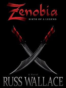 Zenobia - Birth of a Legend (Zenobia Book Series 1) by [Wallace, Russ]