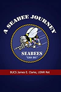A Seabee Journey by Dorrance Publishing Co. Inc.