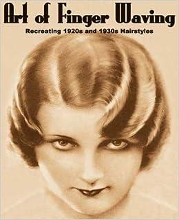 Tremendous Art Of Finger Waving Recreating 1920S And 1930S Hairstyles Short Hairstyles Gunalazisus