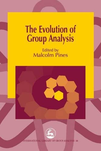The Evolution Of Group Analysis  International Library Of Group Analysis Band 16