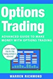 img - for Options Trading: Advanced Guide to Make Money with Options Trading (Options Trading, Day Trading, Stock Trading, Stock Market, Trading & Investing, Trading) (Volume 3) book / textbook / text book