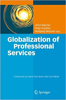 Book Globalization of Professional Services: Innovative Strategies, Successful Processes, Inspired Talent Management, and First-Hand Experiences