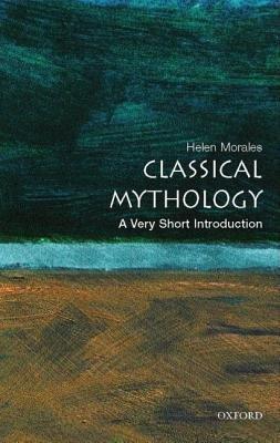 Classical Mythology A Very Short Introduction (Mythology Short Classical Very)