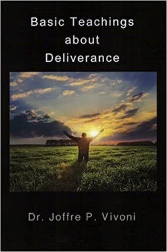 Basic Teachings about Deliverance (SPIRITUAL WARFARE Book 2