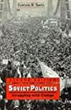 Soviet Politics : Struggling with Change, Smith, Gordon B., 0312036558