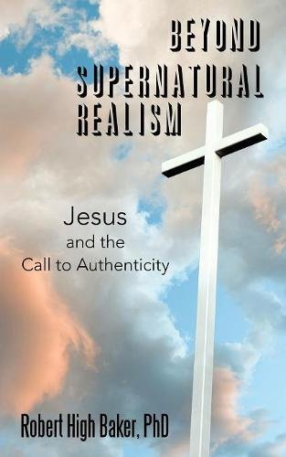 Download Beyond Supernatural Realism: Jesus and the Call to Authenticity pdf