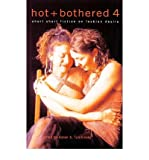 img - for Hot & Bothered: v. 4: Short Short Fiction on Lesbian Desire (Paperback) - Common book / textbook / text book