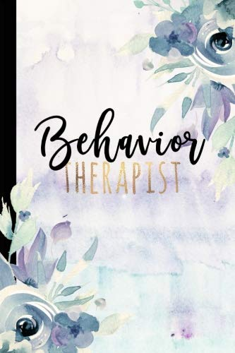 Behavior Therapist: Behavior Therapist GIfts, ABA Therapy Gifts, Behavior Therapist Notebook, Behavior Journal For Notes, Christmas, Birthday, Graduation, ABA Therapy, 6x9 college ruled notebook