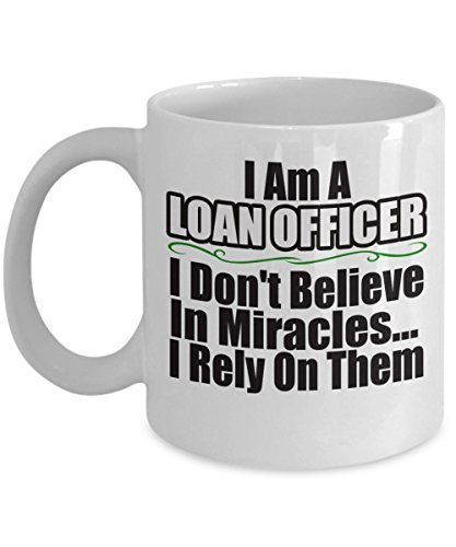 LOAN OFFICER COFFEE MUG: Creative Hot Beverage Printed Mugs for Men, Women, Mom and Dad - Cute, Funny, Clever, Unique Specialty Drinkware - Microwave & Dishwasher Safe - Fade Resistant! - Long Term Loans