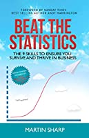 BEAT THE STATISTICS: THE 9 SKILLS TO ENSURE YOU SURVIVE AND THRIVE IN BUSINESS Front Cover
