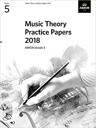 Music Theory Practice Papers 2018, ABRSM Grade 5 (Theory of