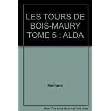 LES TOURS DE BOIS-MAURY T05 - ALDA