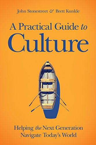 A Practical Guide to Culture: Helping the Next Generation Navigate Today's World (English Edition)