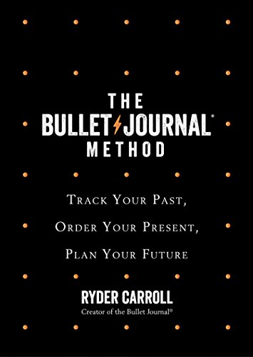 The Bullet Journal Method : Track Your Past, Order Your Present, Plan Your Future - Malaysia Online Bookstore