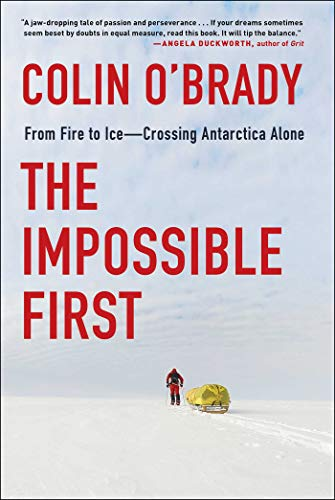The Impossible First: From Fire to Ice_Crossing Antarctica Alone