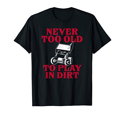 Racing Sprint Car Never Old Play Dirt Track Race Fan -