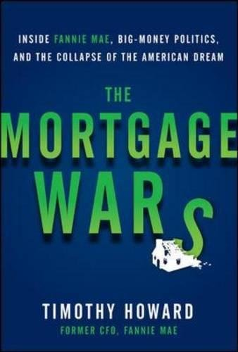 the-mortgage-wars-inside-fannie-mae-big-money-politics-and-the-collapse-of-the-american-dream-busine