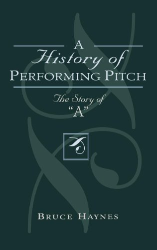 History of Performing Pitch: The Story of